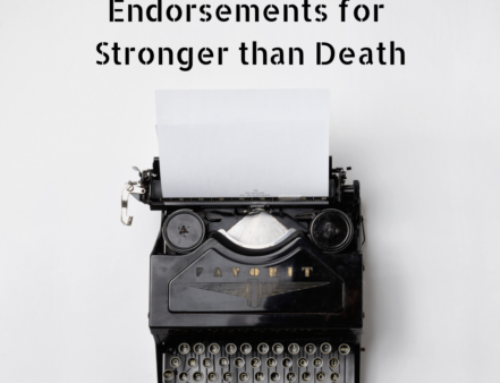 Stronger than Death Endorsements